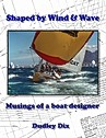 Book by Dudley Dix - Shaped by Wind & Wave